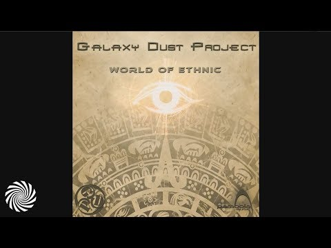 Galaxy Dust Project - World Of Ethnic