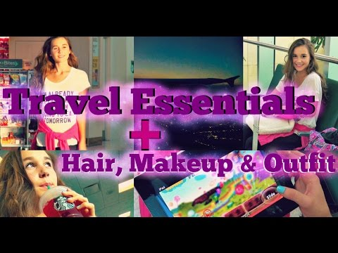 Travel Essentials + Hair, Makeup & Outfit