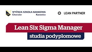 Lean Six Sigma Manager - Warsztaty Lean Management w ramach studiów podyplomowych