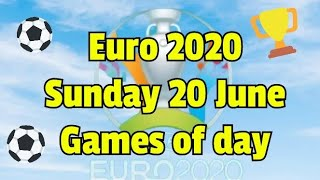 Euro 2020 🏆 Sunday 20 June Match Schedule ,daily program, games of day #euro2020