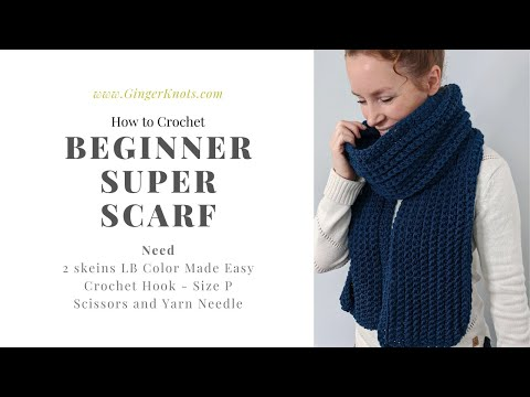 How to Crochet a Super Scarf for beginners