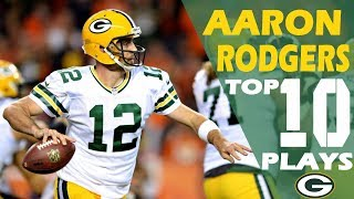 Top 10 Aaron Rodgers Passes and Plays - Career Highlights HD 2017