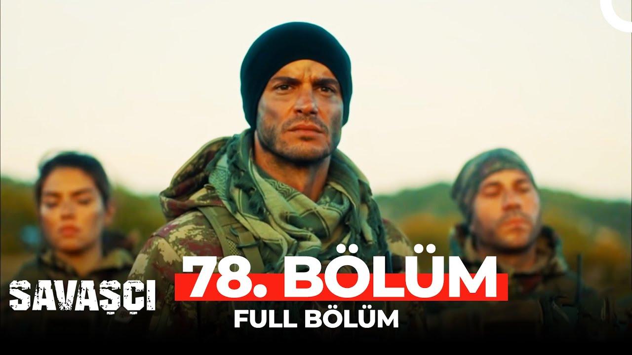 Savaşçı 78. Bölüm
