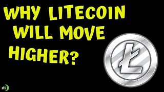 WHY LITECOIN WILL MOVE HIGHER?
