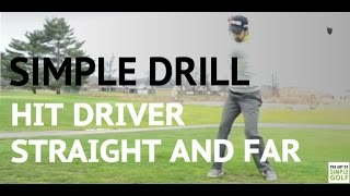 simple golf drill how to hit driver straight and far on upswing