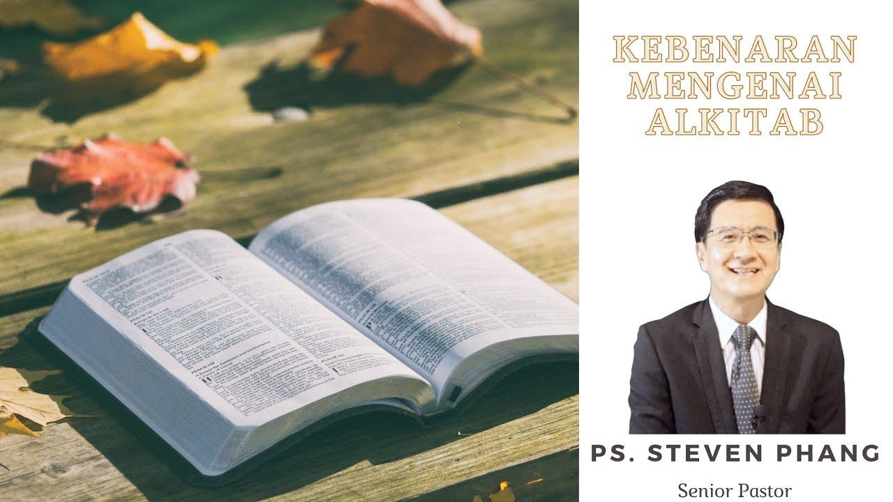 11 Juli Kebenaran Mengenai Alkitab ~ Ps  Steven Phang