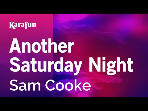 Karaoke Another Saturday Night - Sam Cooke *
