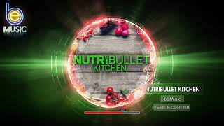 MUSIC - NutriBullet Kitchen