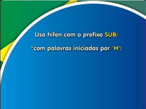 "NOVO ACORDO ORTOGRÁFICO - HÍFEN: PREFIXO ""SUB_"""