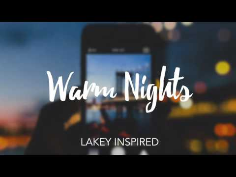 LAKEY INSPIRED - Warm Nights