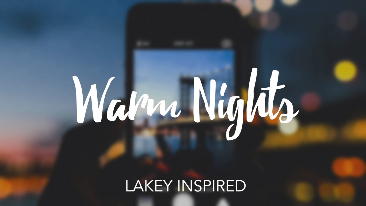 LAKEY INSPIRED - Warm Nights