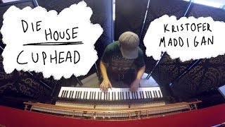 Die House Mr King Dice Theme Cuphead Kristofer Maddigan