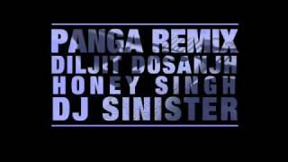 Diljit ft Honey Singh - Panga Remix (Dj Sinister)