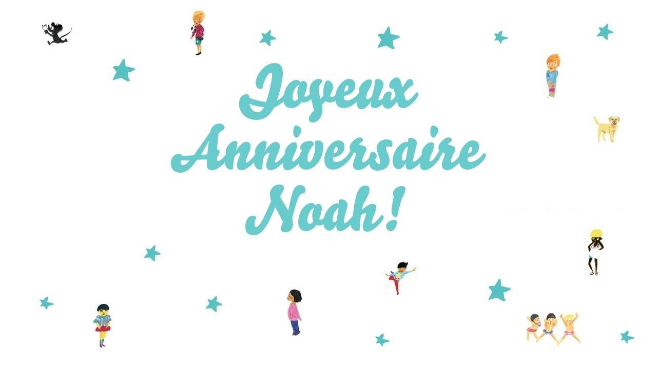 Joyeux Anniversaire Noah