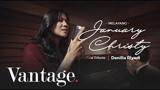 DANILLA - MELAYANG (JANUARY CHRISTY) | A TRIBUTE