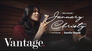 DANILLA - MELAYANG (JANUARY CHRISTY) | A TRIBUTE