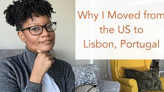 Why I Moved from the US to Lisbon, Portugal