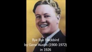 Bye Bye Blackbird - Gene Austin (1926)