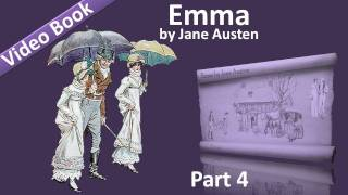 Part 4 - Emma Audiobook by Jane Austen (Vol 2: Chs 08-13)(, 2011-09-25T19:24:59.000Z)