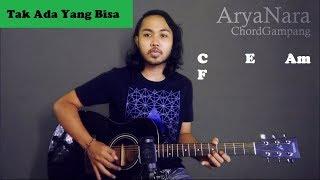 Chord Gampang (Tak Ada Yang Bisa - Andra The Backbone) by Arya Nara (Tutorial Gitar) Untuk Pemula