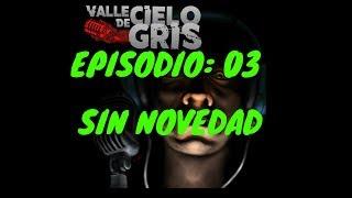 Valle De Cielo Gris Ep 3.-Sin novedad.