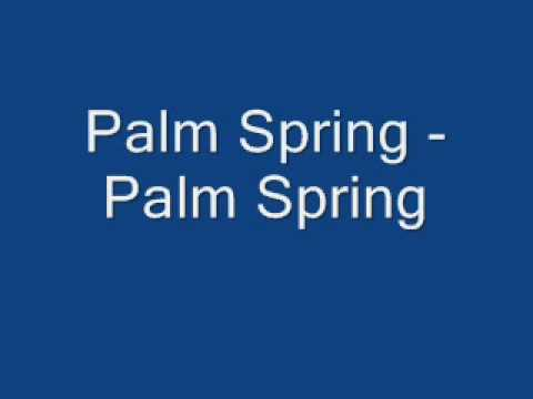 Palm Spring - Palm Spring (Chiambretti Night)