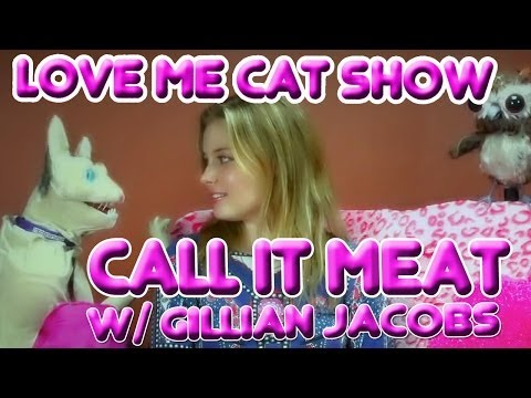 The Love Me Cat   Call it Meat with Gillian Jacobs