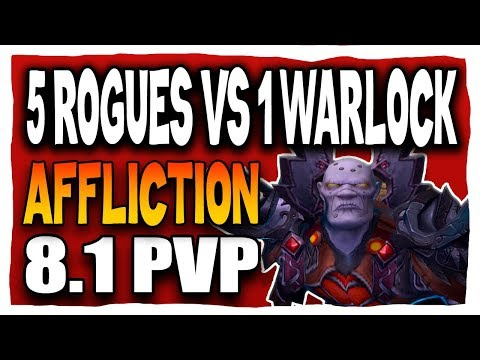5 ROGUES VS 1 WARLOCK! 8.1 Affliction Warlock BFA PVP | Battle for Azeroth 8.1