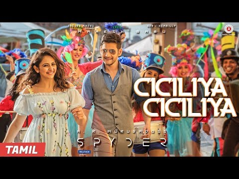 Ciciliya Ciciliya Song Lyrics From Spyder