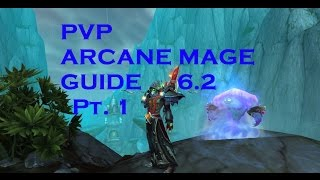 PvP Arcane mage guide 6.2 Part 1 (Talents, Glyphs, Stats, Macro