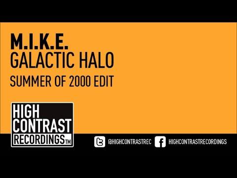 M.I.K.E. - Galactic Halo (Summer Of 2000 Edit) [High Contrast Recordings] [HD/HQ]