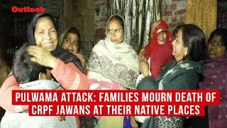 Pulwama attack: Families mourn death of CRPF jawans at their native places