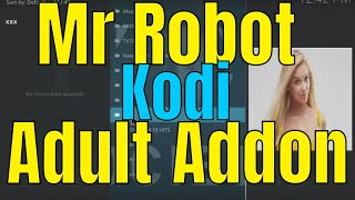 How to install Mr Robot Kodi Addon - Adult Content