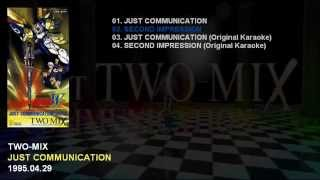TWO-MIX 1st Single 「JUST COMMUNICATION」 Catalogue Number: KIDA-99...