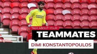 Talk about your Teammates: Dimi Konstantopoulos