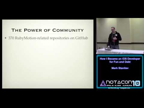 Notacon 10 - Track 2 Talk 8 - How I Became An IOS Developer For Fun And Debt - Mark Stanilav