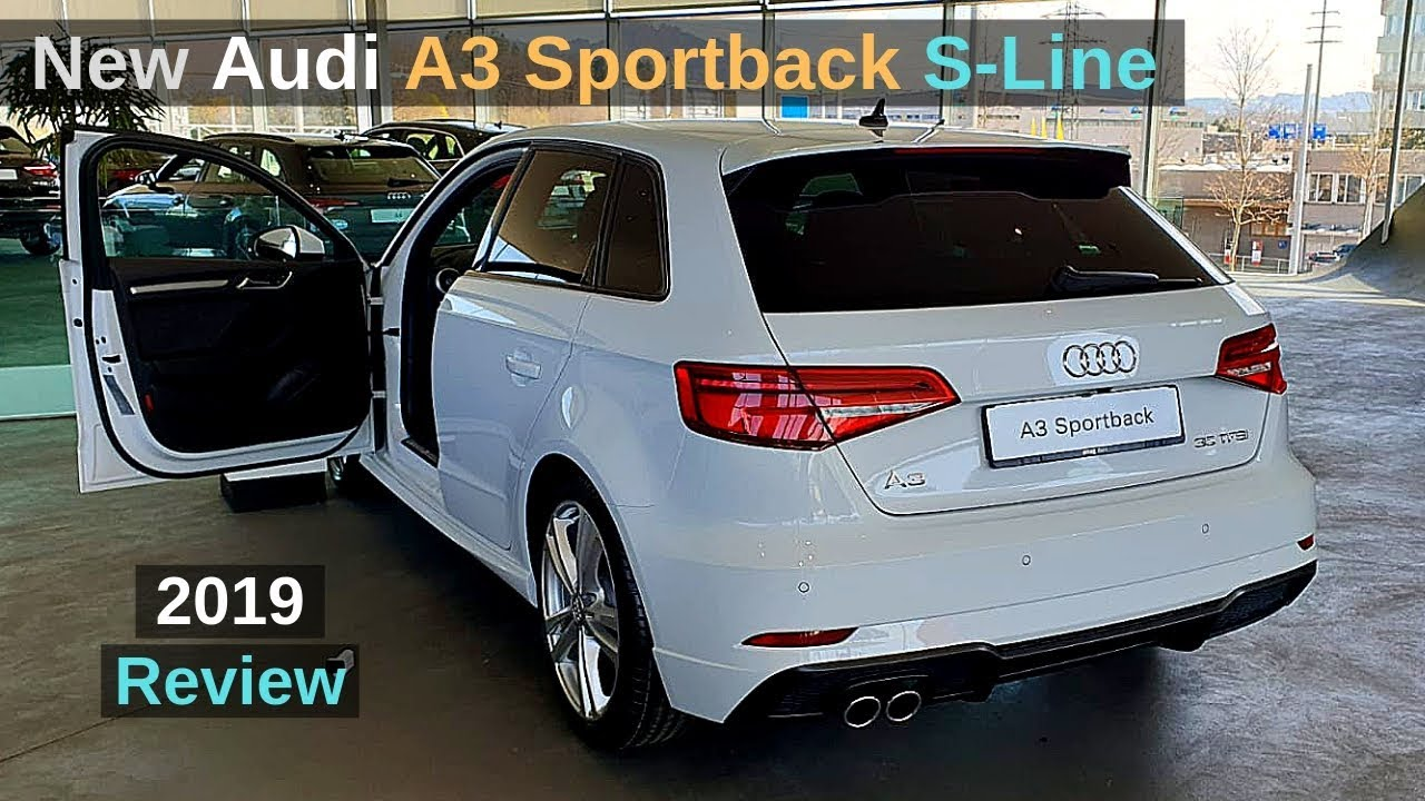 New Audi A3 S Line Sportback 2019 Review Interior Exterior