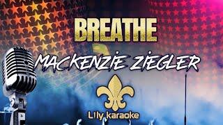 Mackenzie Ziegler - Breathe (Karaoke Version)