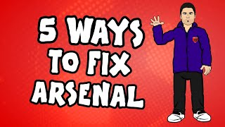 5 Ways To Fix Arsenal! ►  Onefootball x 442oons