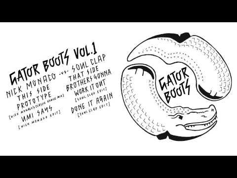Gator Boots Vol. 1 - Prototype (Nick Monaco's Classic House Mix)