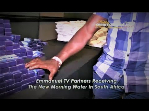SCOAN 17/01/18: Emmanuel TV Partners Receiving The New Morning Water In South Africa