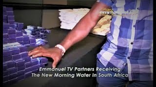 SCOAN 14/01/18: Emmanuel TV Partners Receiving The New Morning Water In South Africa