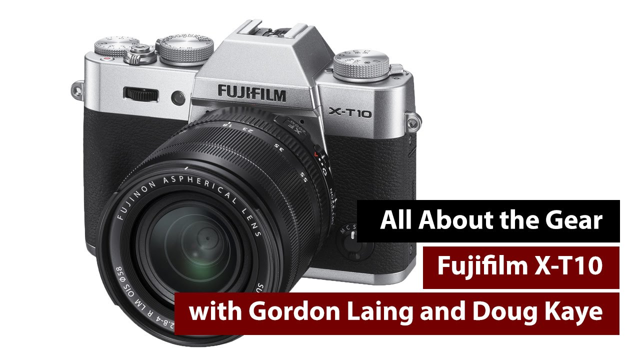Fuji X-T10 - All About the Gear