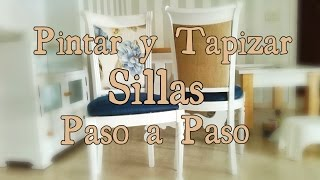Como pintar y tapizar sillas paso a paso