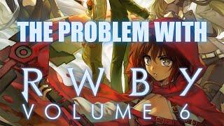 RWBY Volume 6 - In Critique Of RWBY's Best Season