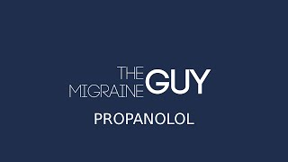 The Migraine Guy - Propranolol