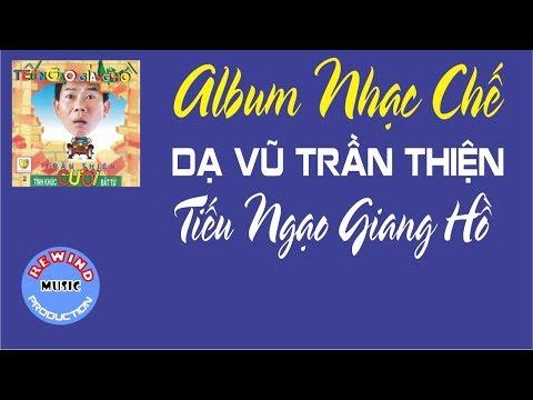 Album Nhạc Chế DẠ VŨ TRẦN THIỆN - TIẾU NGẠO GIANG HỒ 002