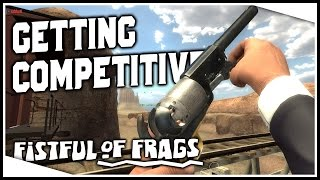 KILLSTREAKSSSSS | Fistful of Frags Gameplay