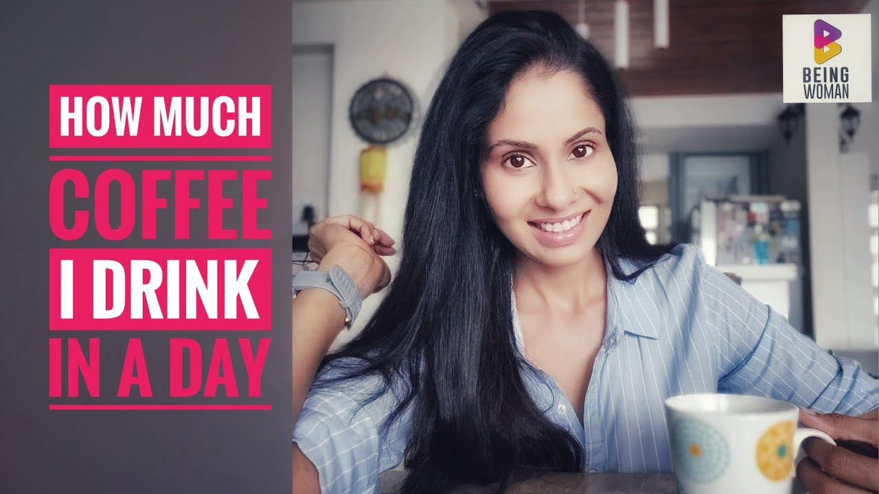 My love affair with COFFEE | Being Woman With Chhavi
