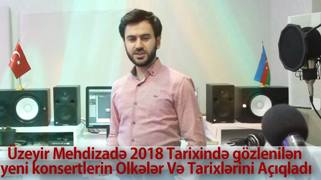 Uzeyir Mehdizade 2018 Tarixinde Gozlenilen Yeni